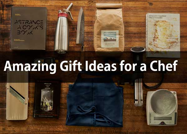 Amazing Gift Ideas for a Chef