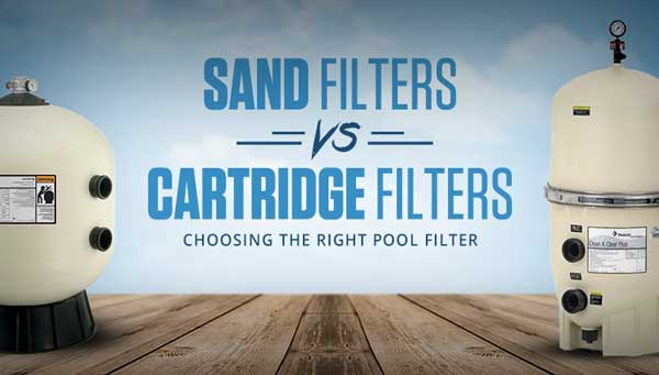 Sand Filters vs Cartridge Filters